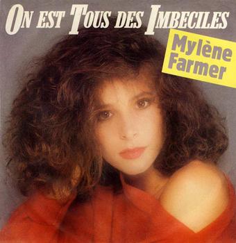 Mylène Farmer On est tous des imbéciles