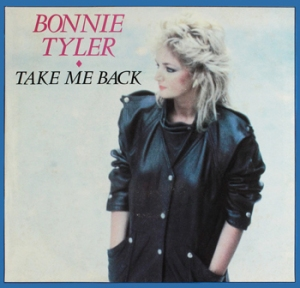 Bonnie Tyler Take me Back