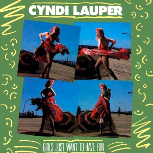 Cyndi Lauper Girls Just Want To Have Fun Pop Music Deluxe