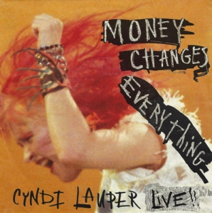 Cyndi Lauper Money Changes Everything Pop Music Deluxe