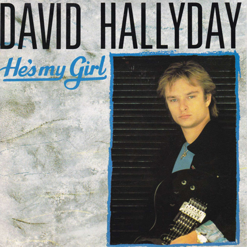 David Hallyday He's My Girl Pop Music Deluxe