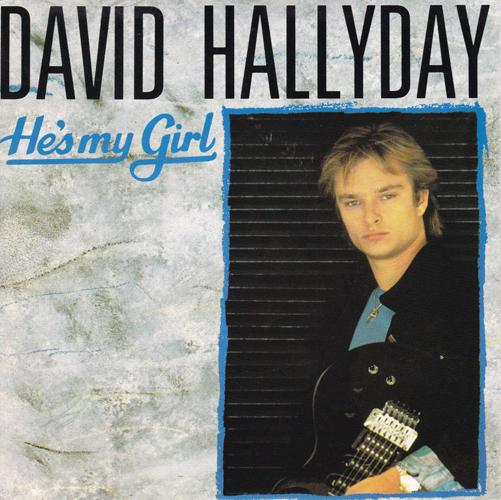 David Hallyday He's My Girl Pop Music Deluxe