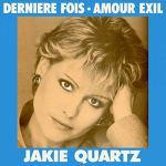 jakie quartz derniere fois