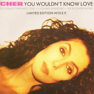 cher you wouldn't know love