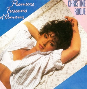 Christine Roque Premiers frissons d'amour Pop Music Deluxe