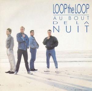 Loop The Loop Au bout de la nuit