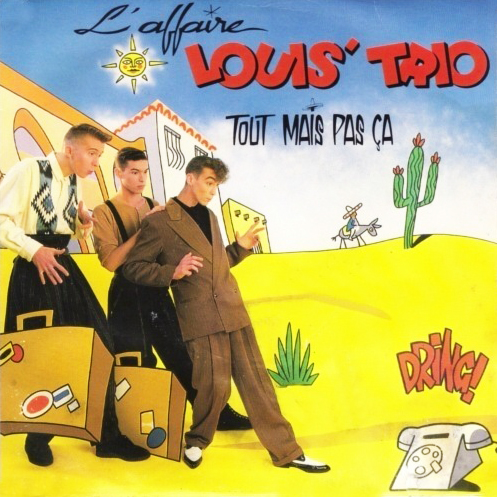 L'affaire louis trio tout mais pas ca Pop Music Deluxe