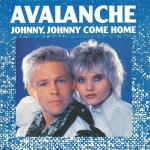 Avalanche - Johnny Johnny Come Home Pop Music Deluxe