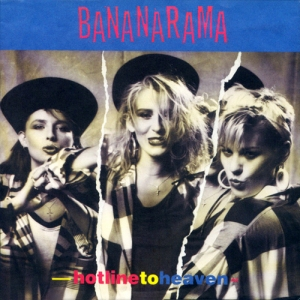 Bananarama - Hot Line to Heaven Pop Music Deluxe