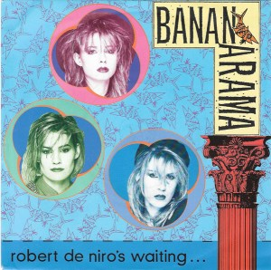 Bananarama - Robert de Niro Pop Music Deluxe