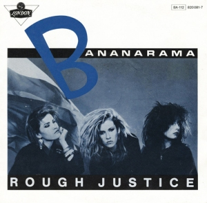 Bananarama - Rough Justice Pop Music Deluxe