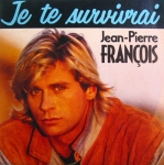 Jean-Pierre François - Je te survivrai Pop Music Deluxe