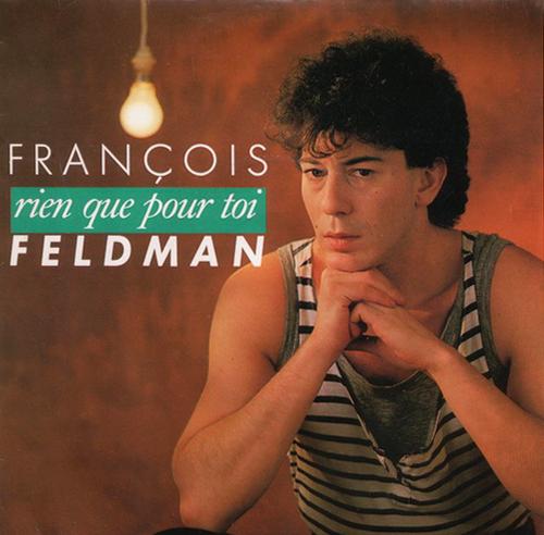François Feldman - Rien que pour toi Pop Music Deluxe