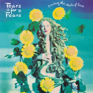 Tears for Fears - Sowing the Seeds of Love Pop Music Deluxe