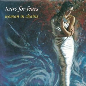 Tears for Fears - Woman in Chains Pop Music Deluxe
