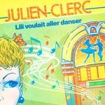 Julien Clerc Lili voulait aller danser Pop Music Deluxe