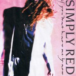 Simply Red If You Don't Know Me By Now Pop Music Deluxe