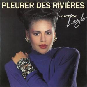 Viktor Lazlo Pleurer des rivières Pop Music Deluxe
