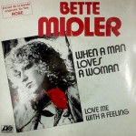 Bette Midler When a Man Loves a Woman Pop Music Deluxe