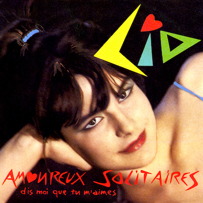 Lio Amoureux solitaires Pop Music Deluxe