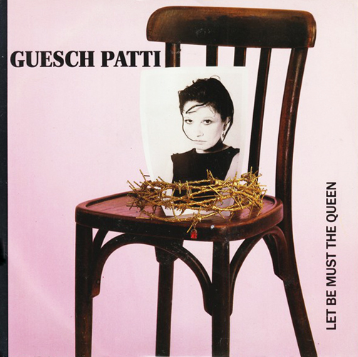 Guesch Patti Let be Must the Queen Pop Music Deluxe