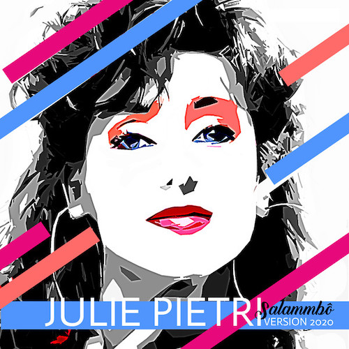 Julie Pietri Salammbo 2020 Pop Music Deluxe