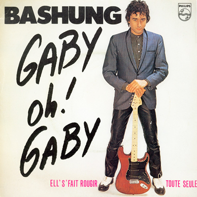 Alain Bashung Gaby oh Gaby Pop Music Deluxe