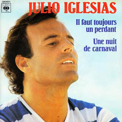 Julio Iglesias Il faut toujours un perdant Pop Music Deluxe