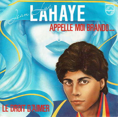 Jean-Luc Lahaye Appelle-moi Brando Pop Music Deluxe