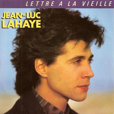 Jean-Luc Lahaye Lettre à la vieille